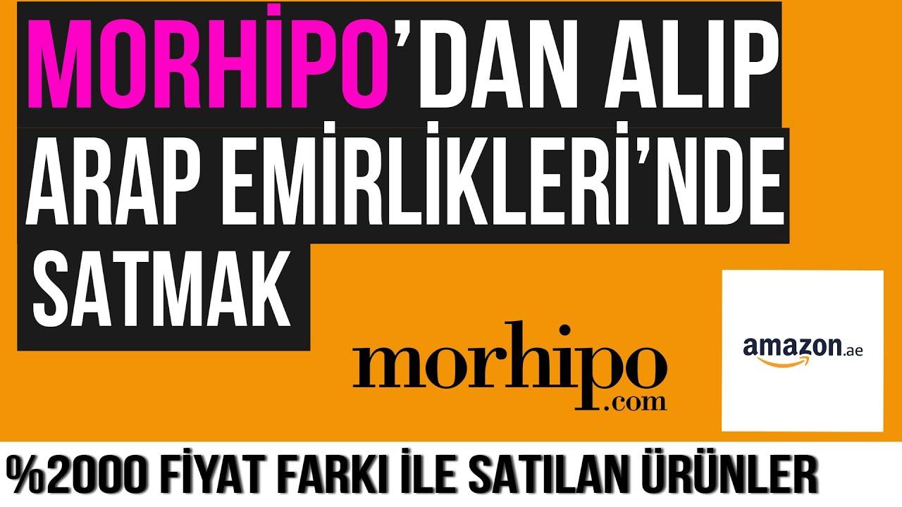 Morhipo'dan Ürün Alarak Amazon Arap Emirlikleri'nde Satmak
